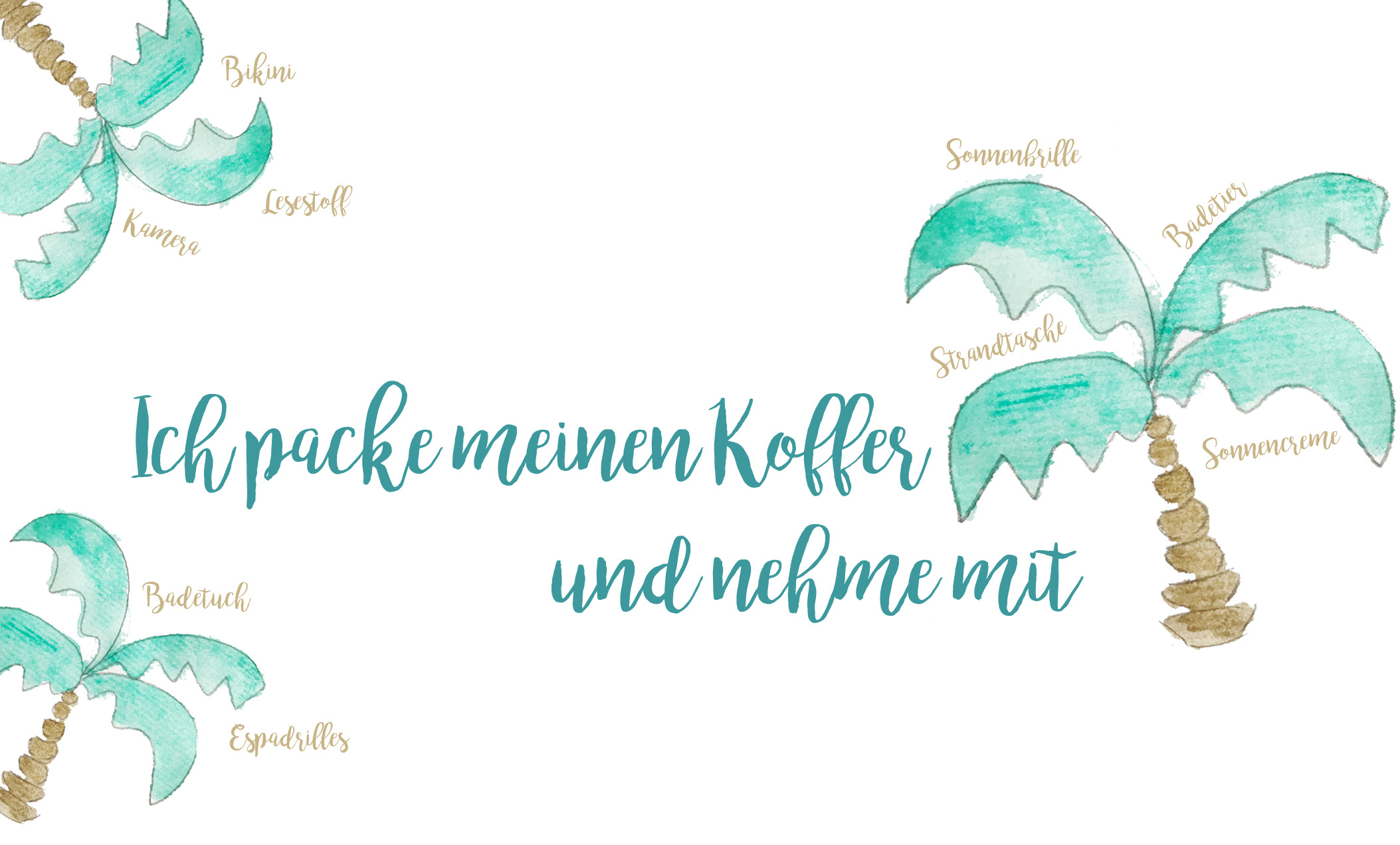 Ich packe meinen Koffer und nehme mit | I am packing my suitcase and I take with me