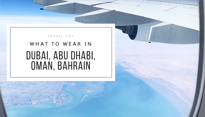 What to wear in Dubai, Abu Dhabi, Oman, Bahrain?